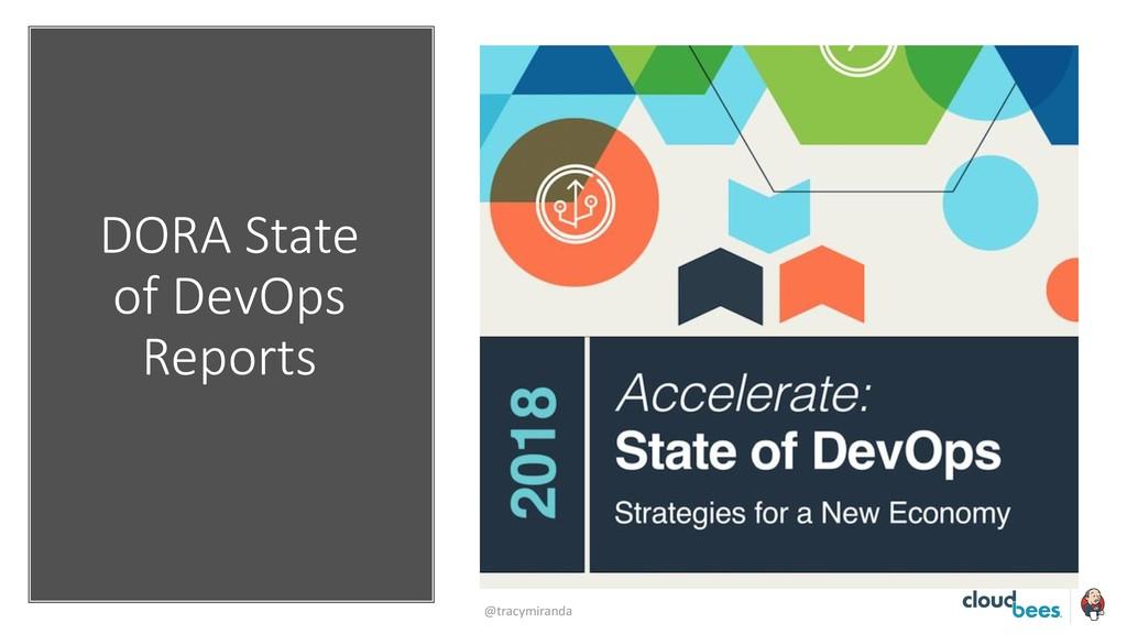 DORA State of DevOps Reports @tracymiranda