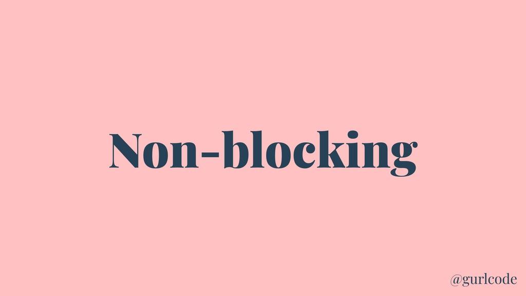 Non-blocking @gurlcode