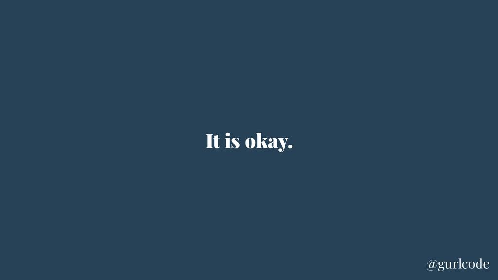 It is okay. @gurlcode