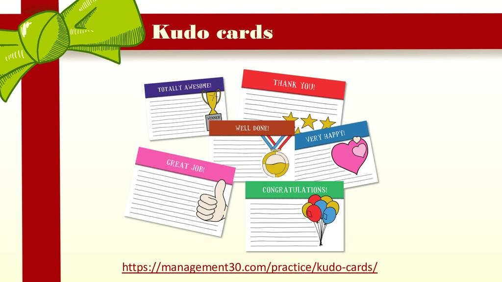 Kudo cards https://management30.com/practice/ku...