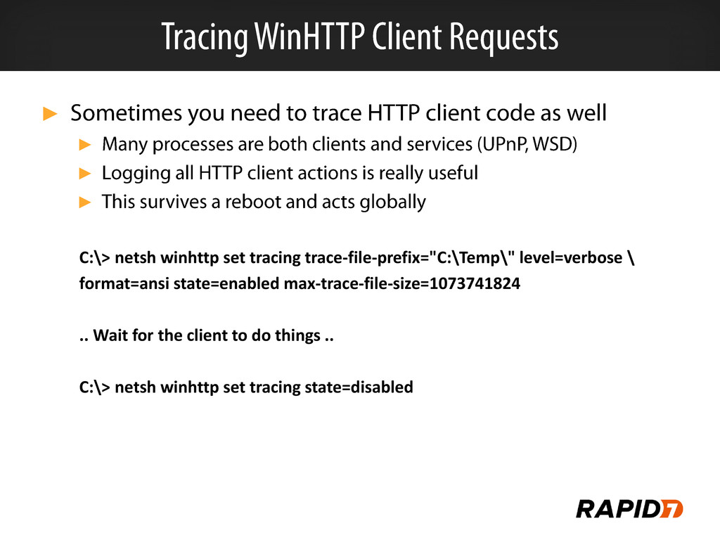 ► ► ► ► C:\> netsh winhttp set tracing trace-fi...