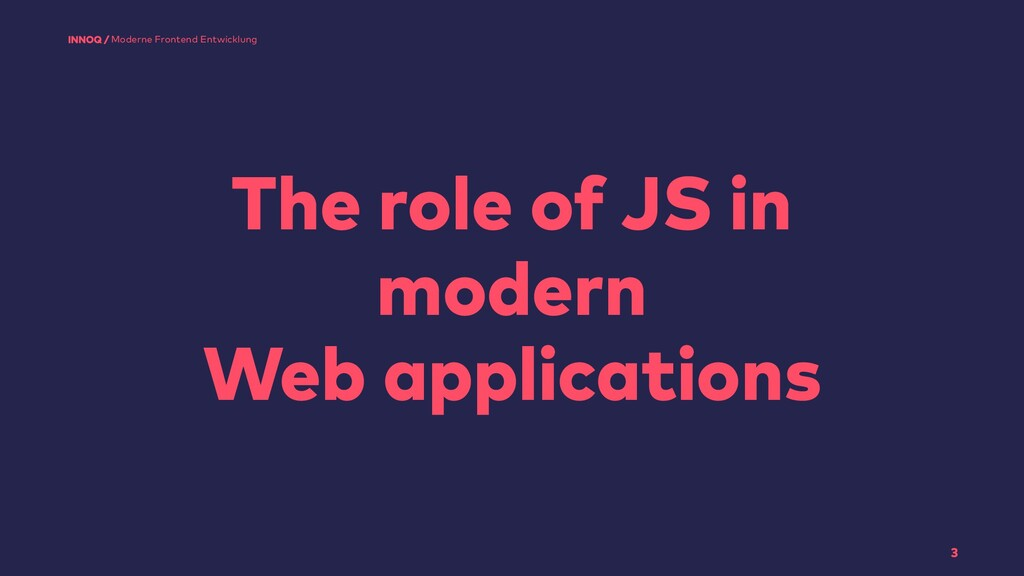 The role of JS in modern Web applications 3 Mod...