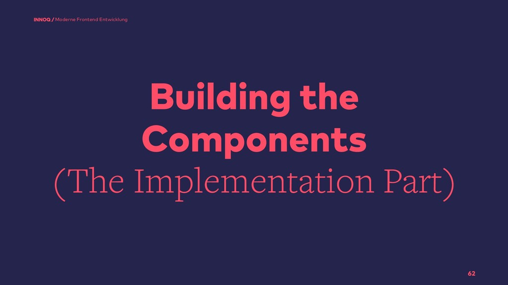 Building the Components (The Implementation Par...