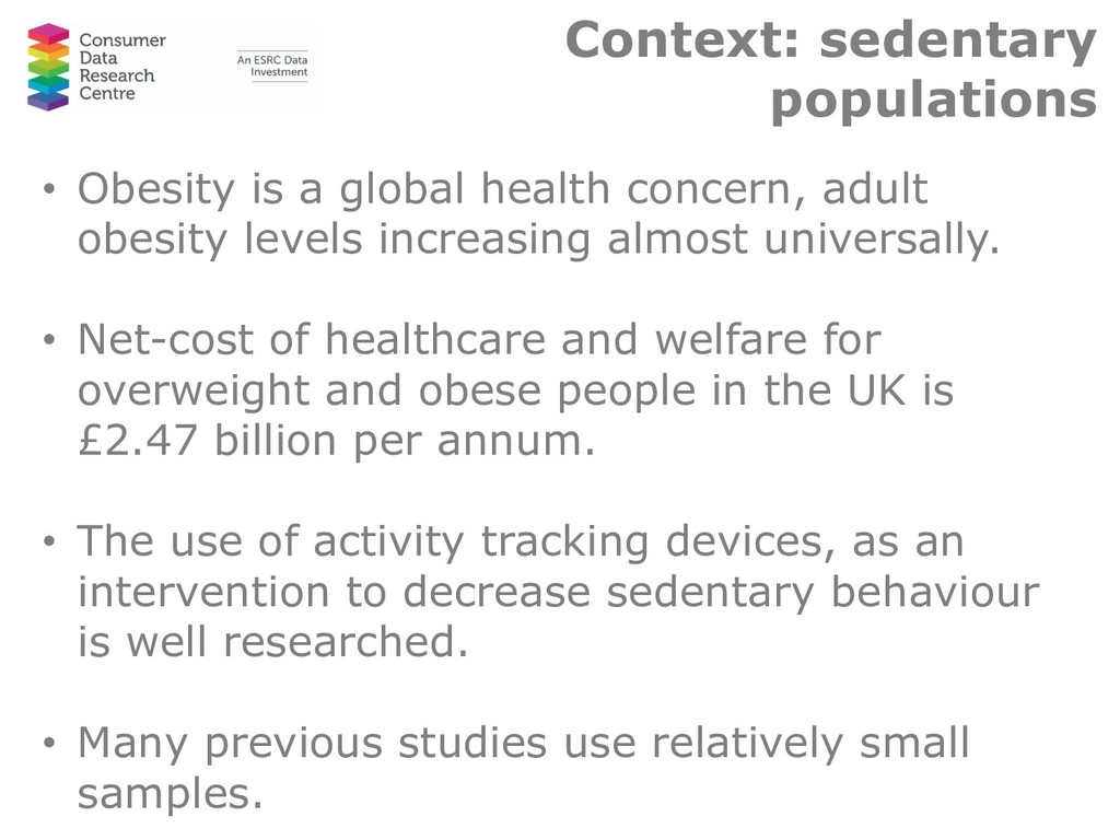 Context: sedentary populations • Obesity is a g...