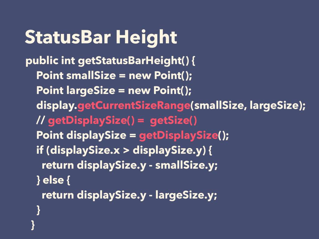 StatusBar Height public int getStatusBarHeight(...
