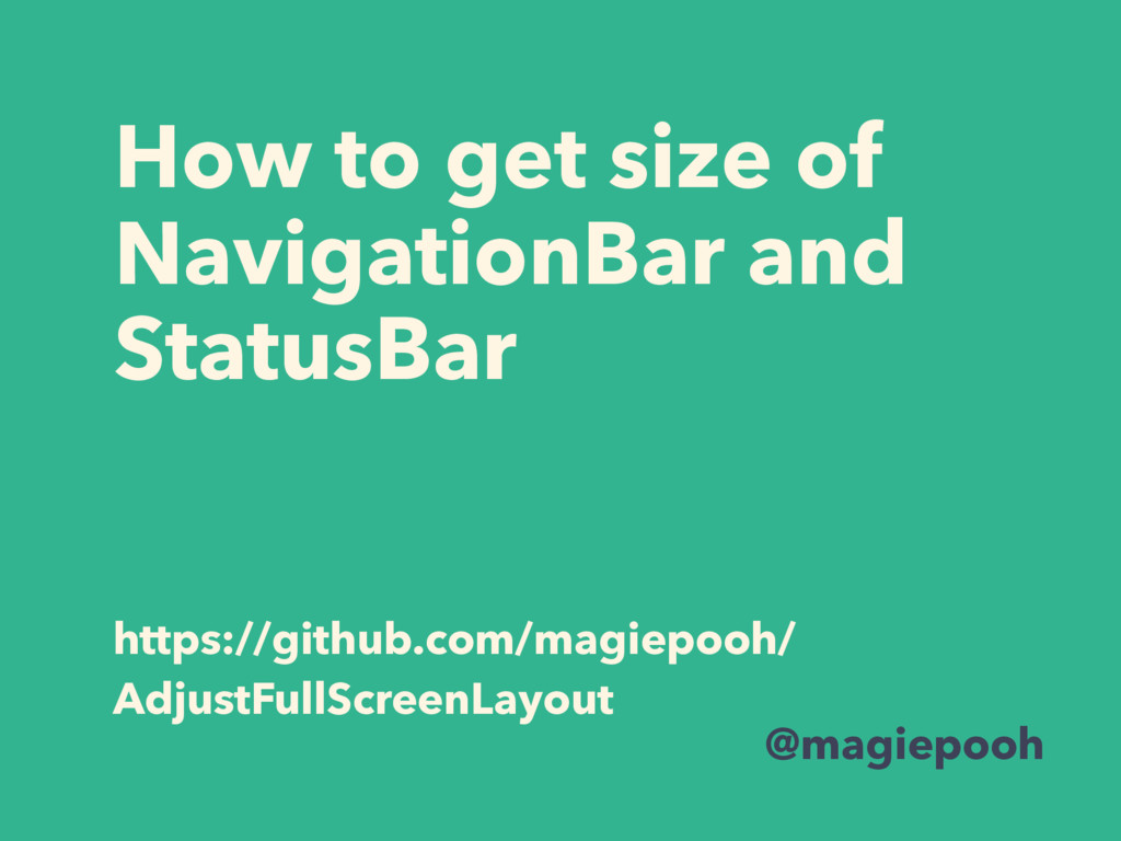How to get size of NavigationBar and StatusBar ...