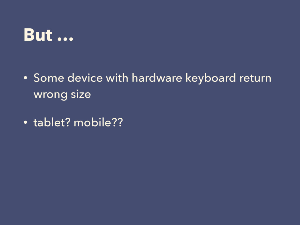 But … • Some device with hardware keyboard retu...