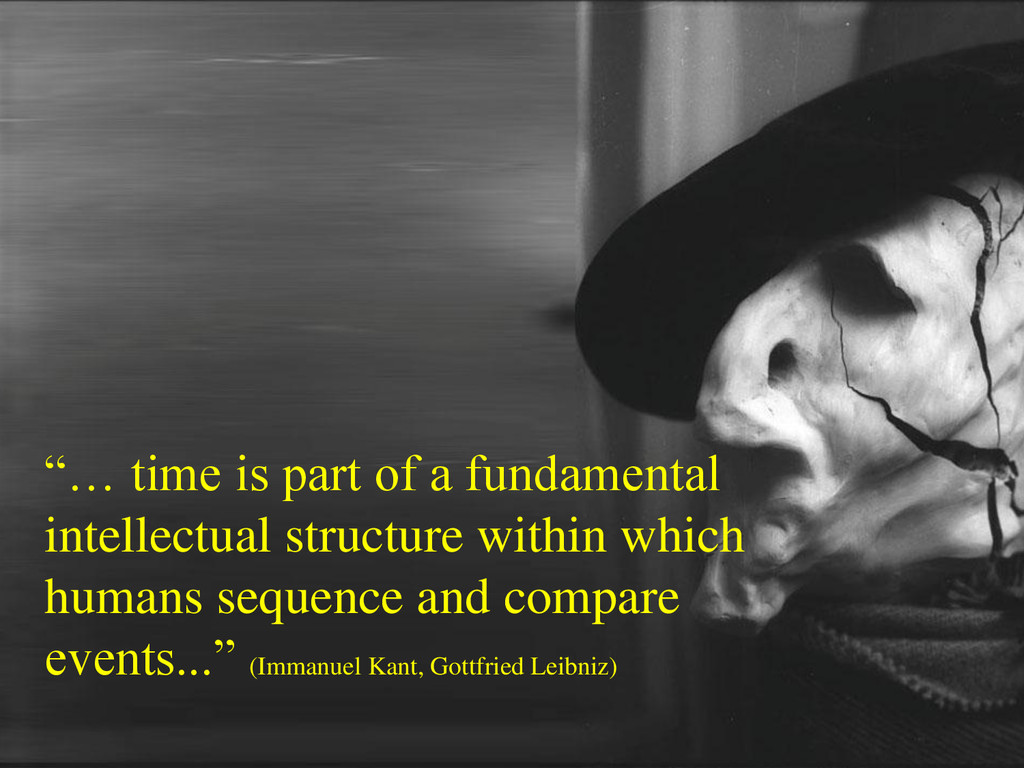 """… time is part of a fundamental intellectual s..."