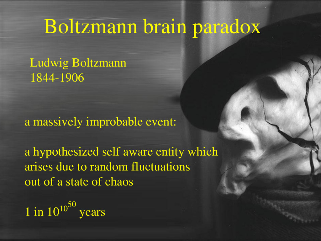 Boltzmann brain paradox a massively improbable ...