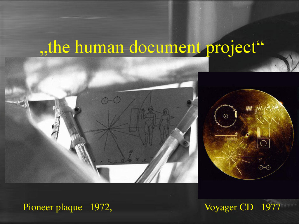 """the human document project"" Pioneer plaque 197..."