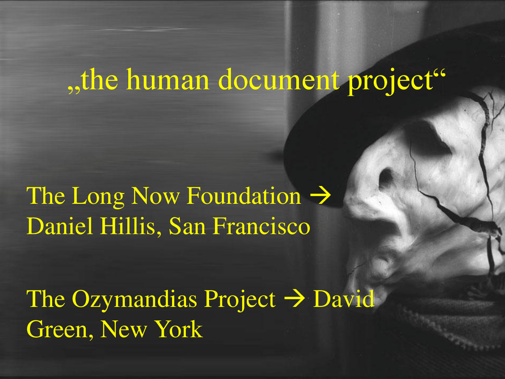 """the human document project"" The Long Now Found..."