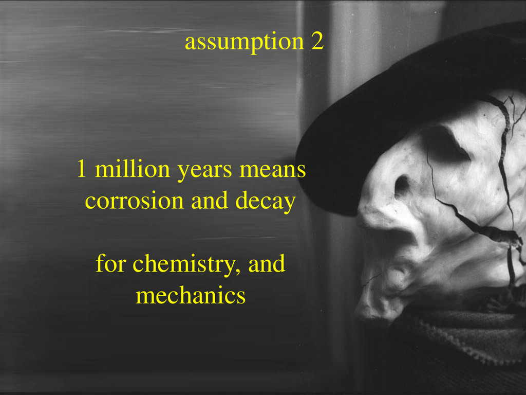 assumption 2 1 million years means corrosion an...