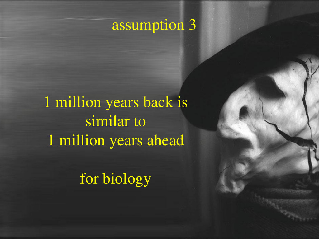 assumption 3 1 million years back is similar to...