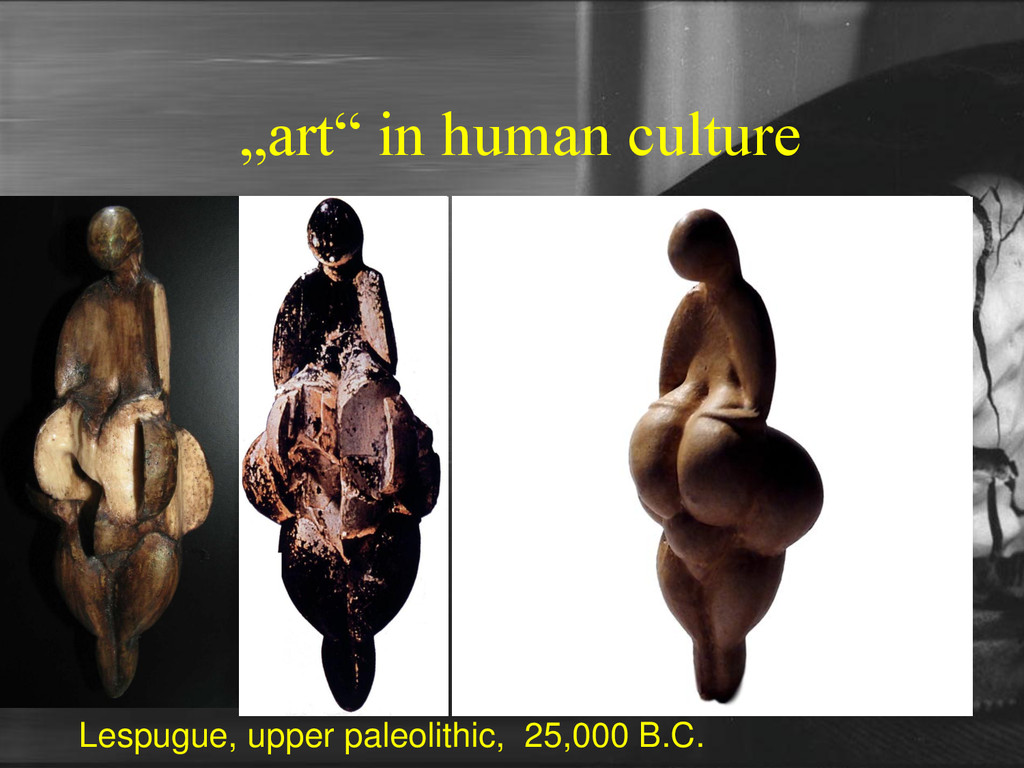 """art"" in human culture Lespugue, upper paleolit..."