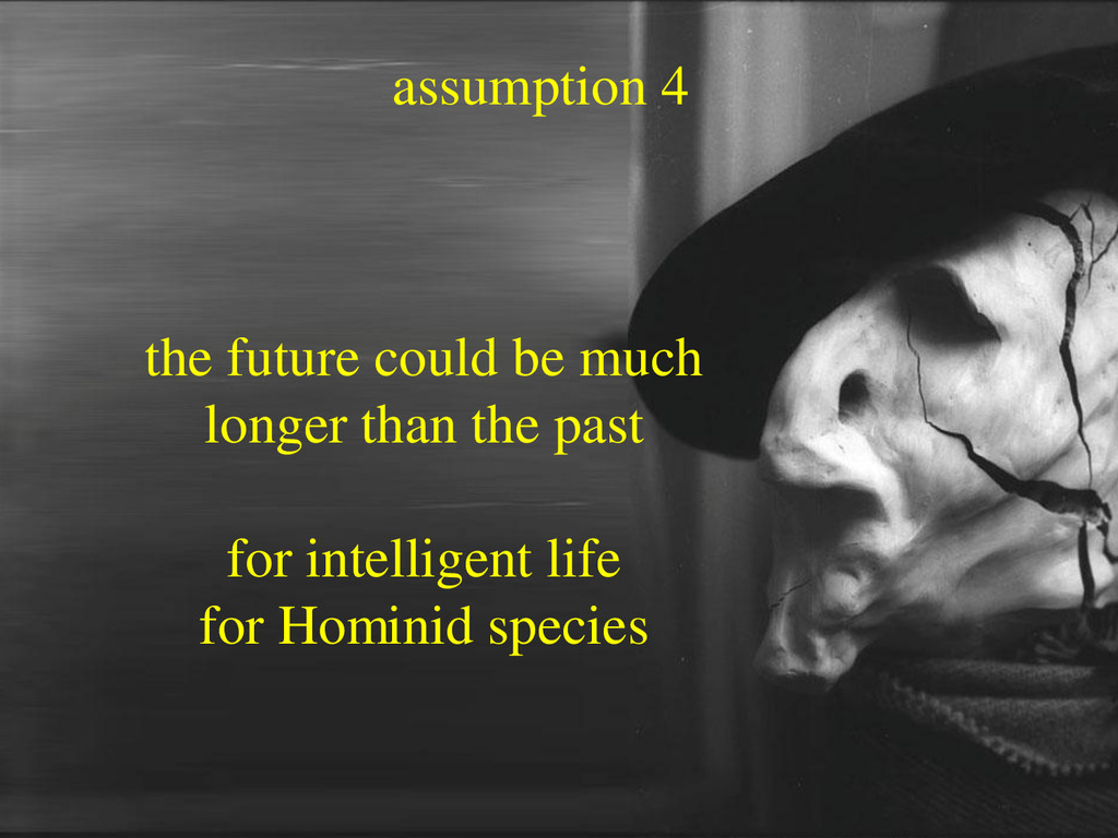 assumption 4 the future could be much longer th...