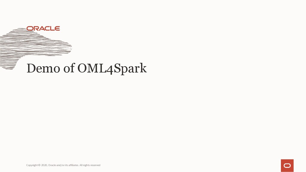 Demo of OML4Spark Copyright © 2020, Oracle and/...