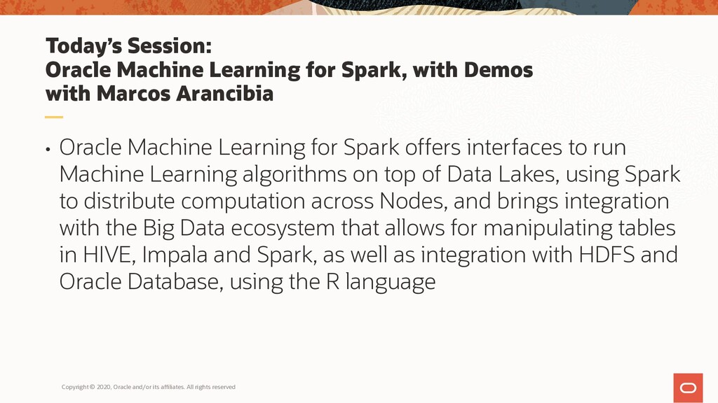 Today's Session: Oracle Machine Learning for Sp...