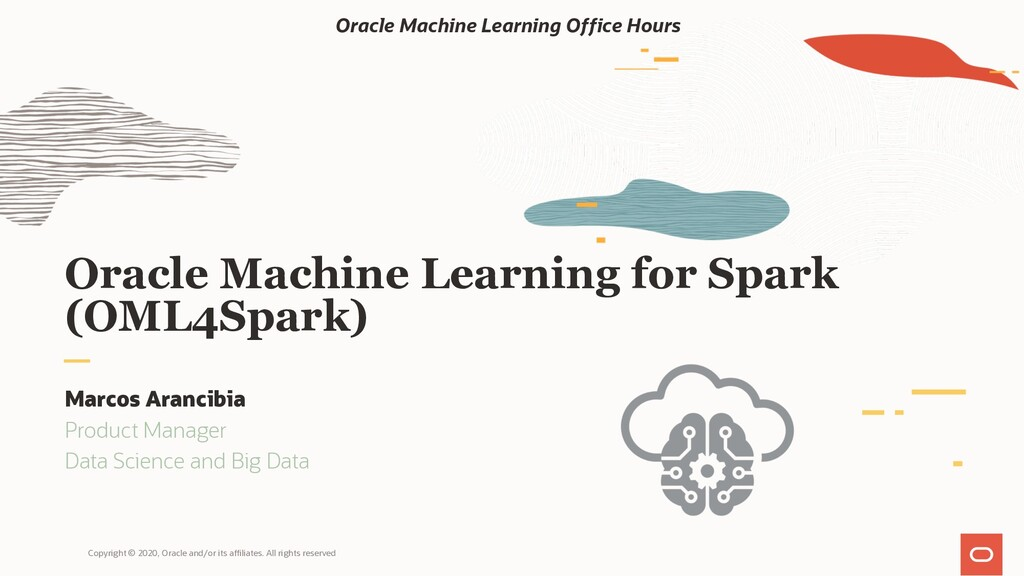 Oracle Machine Learning for Spark (OML4Spark) M...