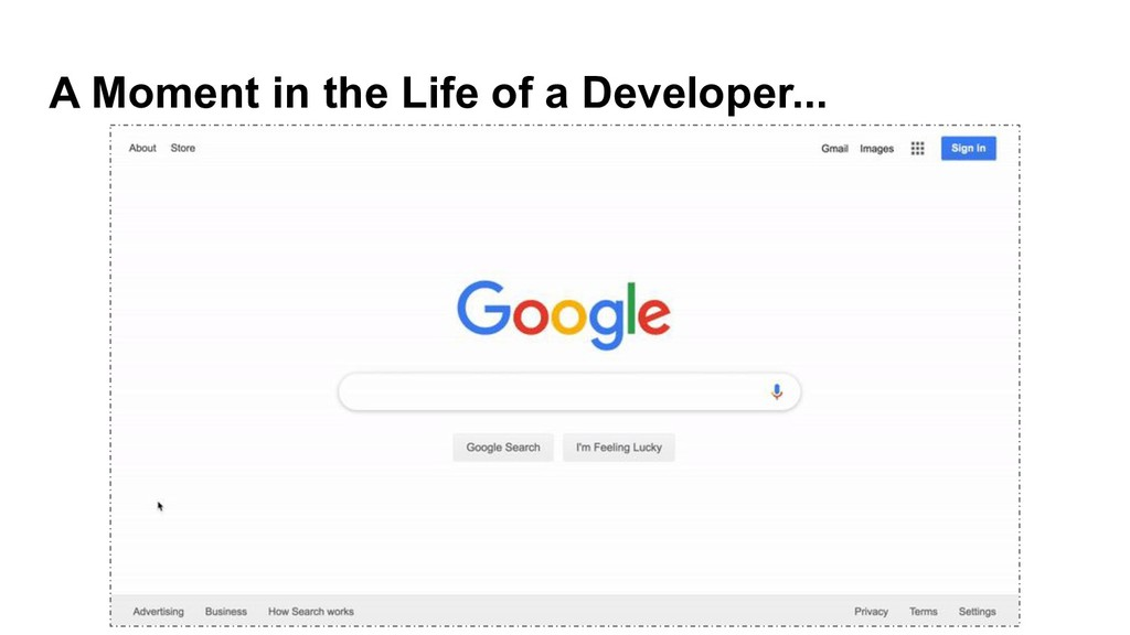 A Moment in the Life of a Developer...