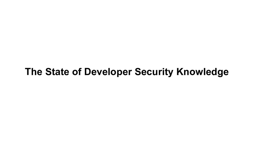 The State of Developer Security Knowledge