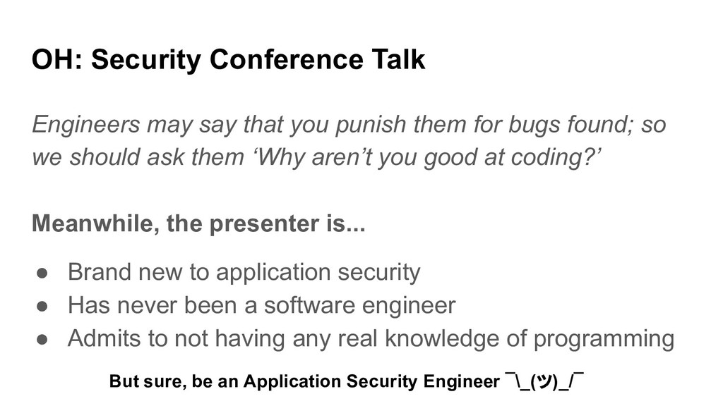OH: Security Conference Talk Engineers may say ...