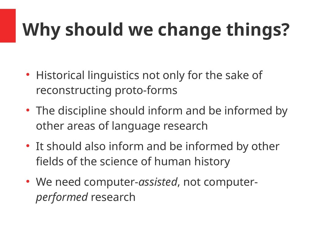 Why should we change things? ● Historical lingu...