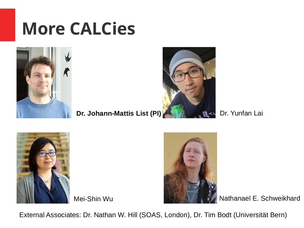 More CALCies Dr. Johann-Mattis List (PI) Dr. Yu...