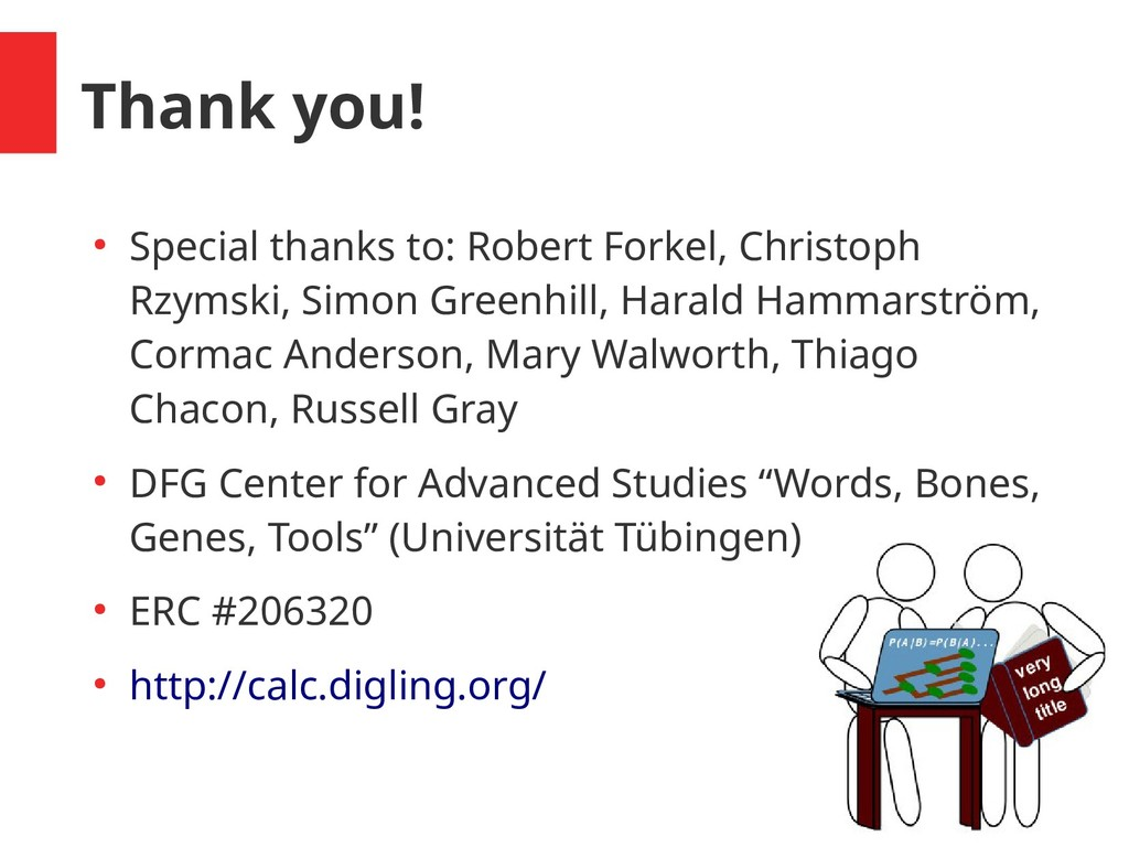 Thank you! ● Special thanks to: Robert Forkel, ...