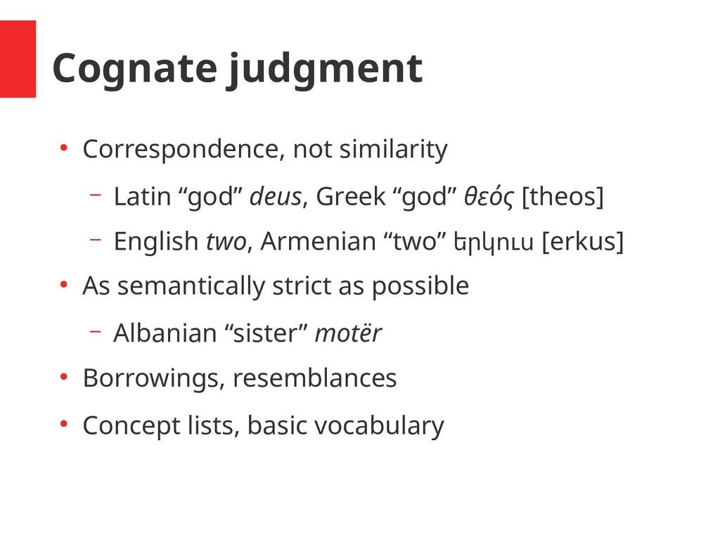 Cognate judgment ● Correspondence, not similari...