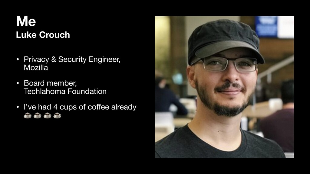 Me Luke Crouch • Privacy & Security Engineer, ...