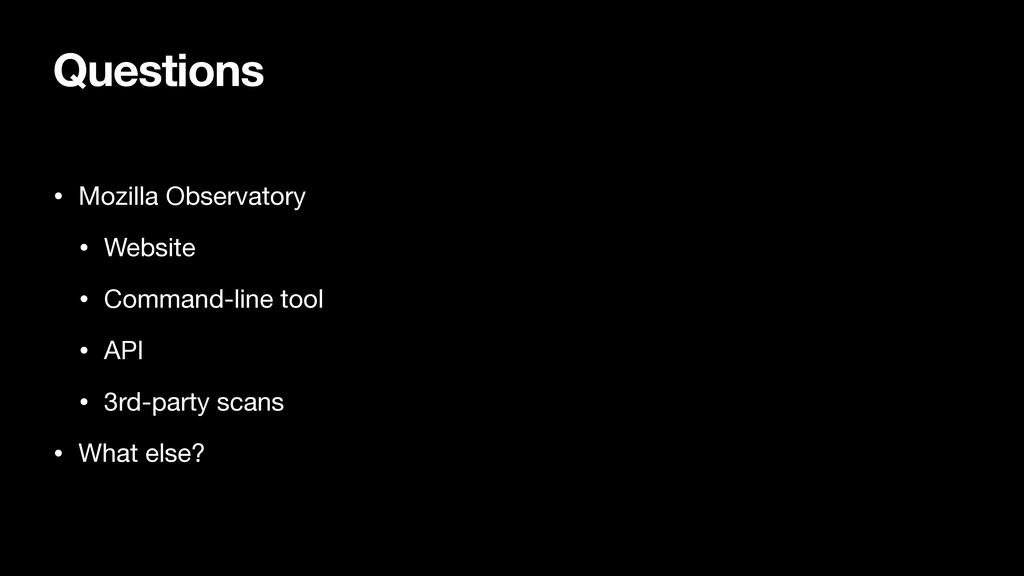 Questions • Mozilla Observatory  • Website  • C...
