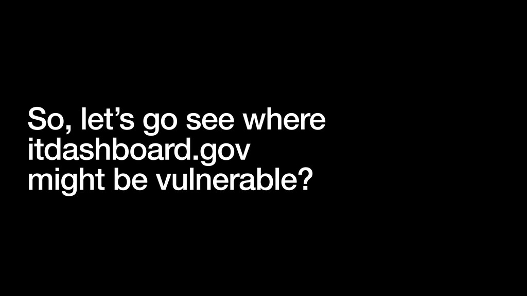 So, let's go see where itdashboard.gov might be...