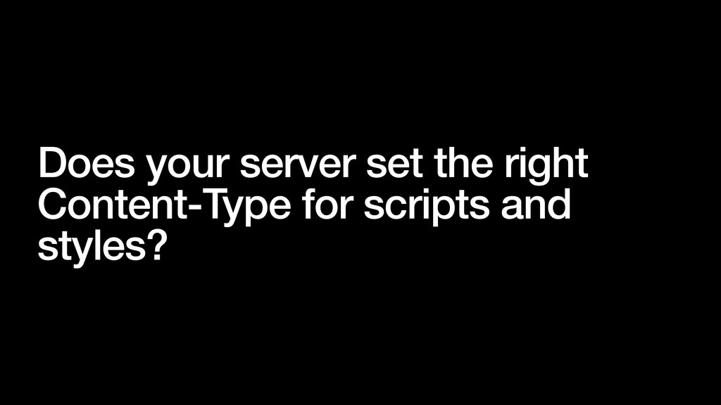 Does your server set the right Content-Type for...