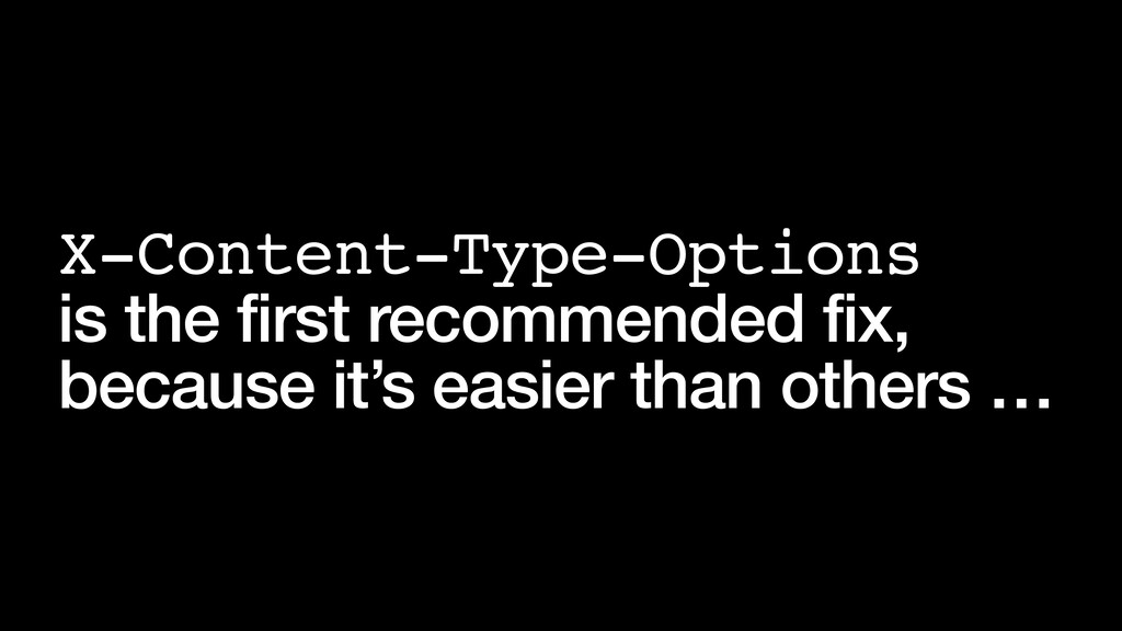 X-Content-Type-Options is the first recommended...