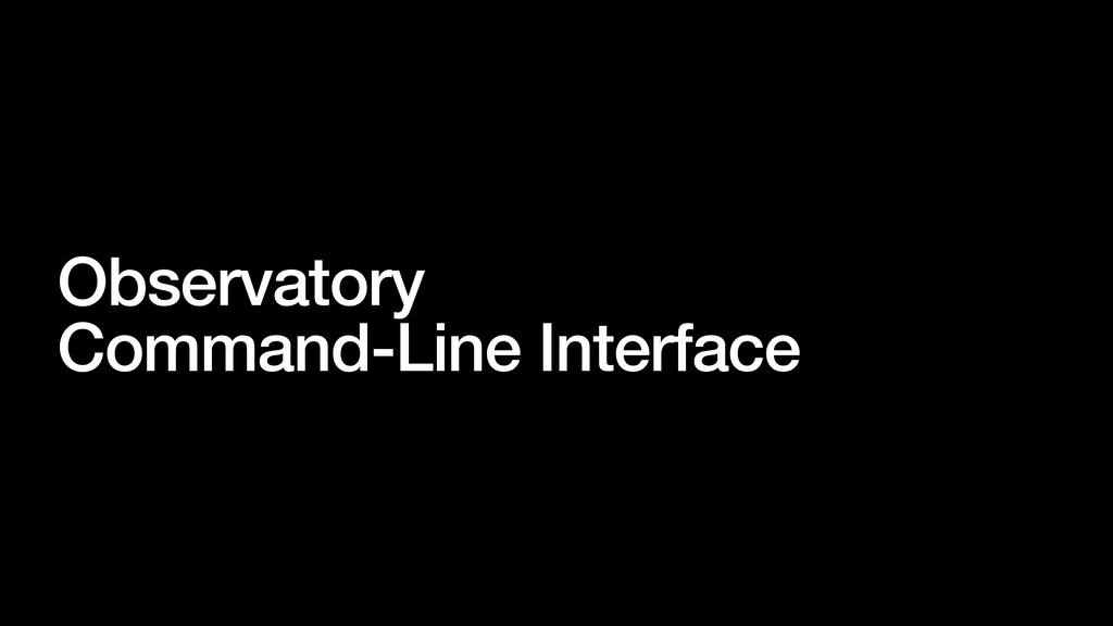 Observatory Command-Line Interface