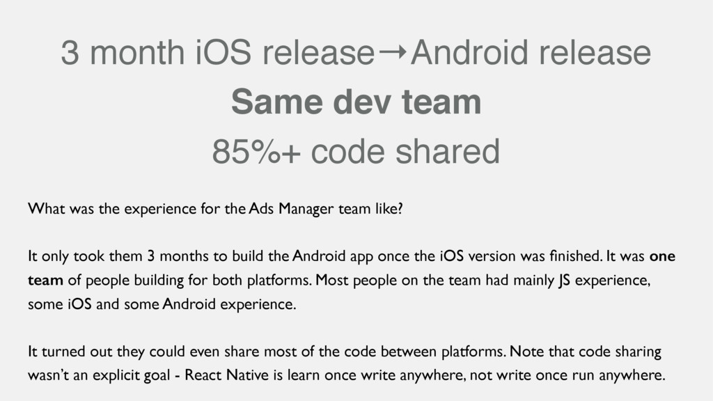 3 month iOS release→Android release Same dev te...