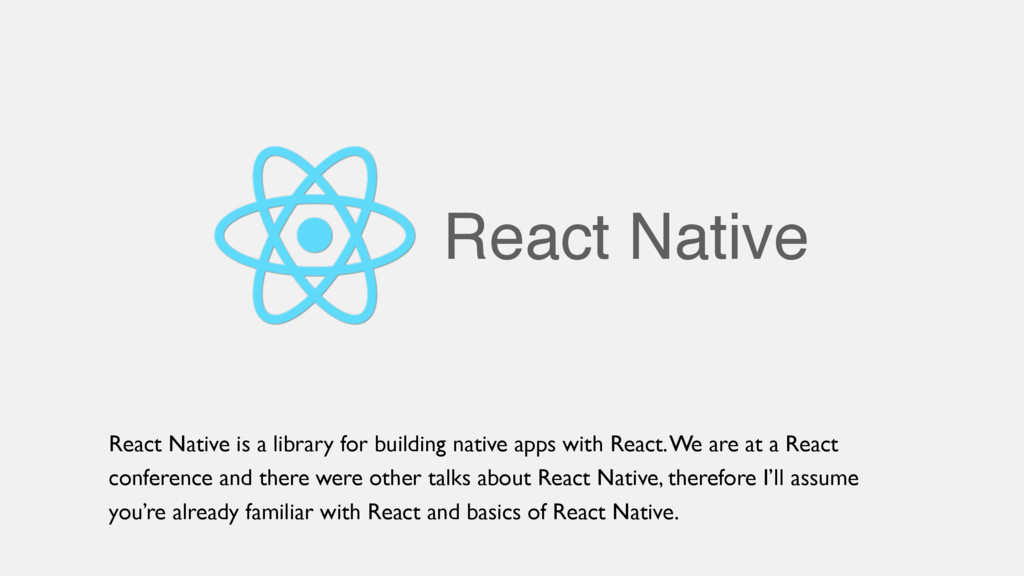 React Native React Native is a library for buil...