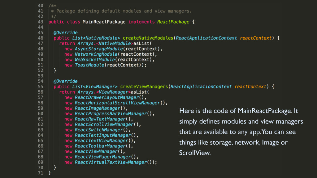 Here is the code of MainReactPackage. It simply...
