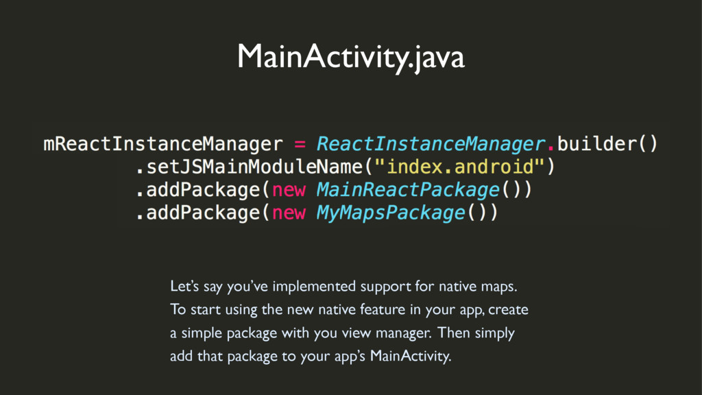 MainActivity.java Let's say you've implemented ...
