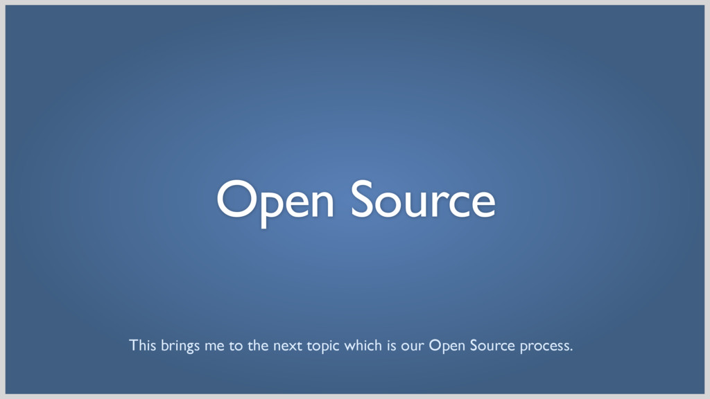 Open Source This brings me to the next topic wh...