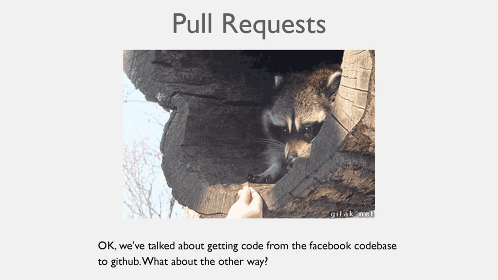 Pull Requests OK, we've talked about getting co...