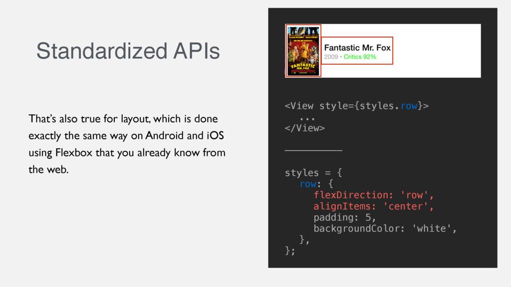 Standardized APIs <View style={styles.row}> .....