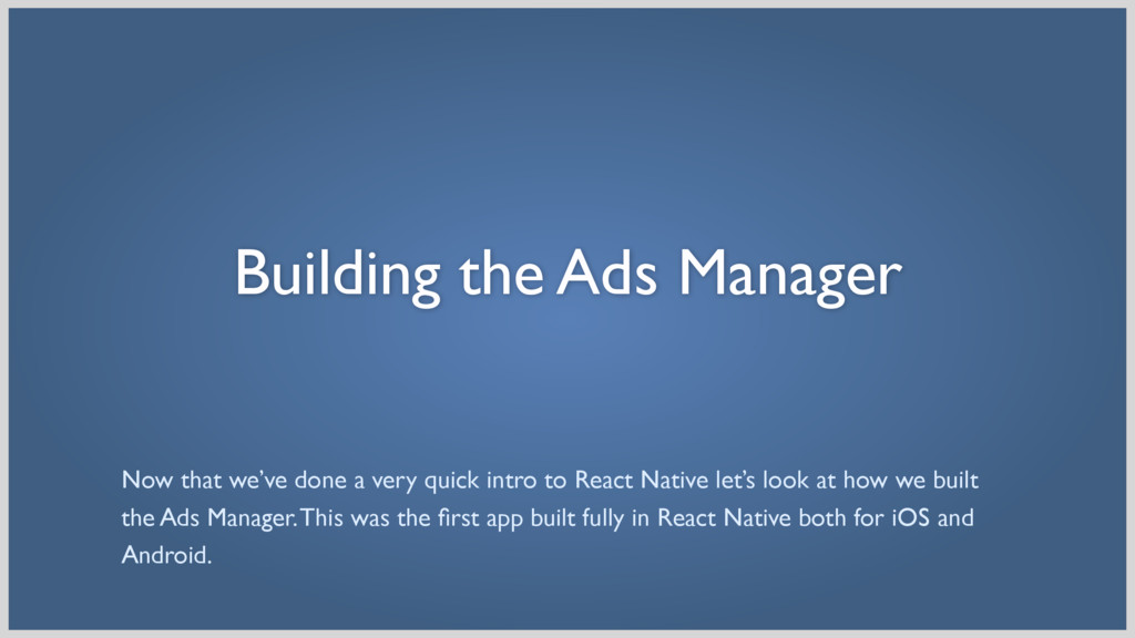Building the Ads Manager Now that we've done a ...