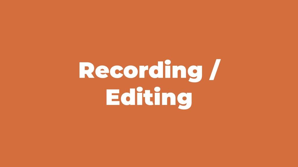 Recording / Editing
