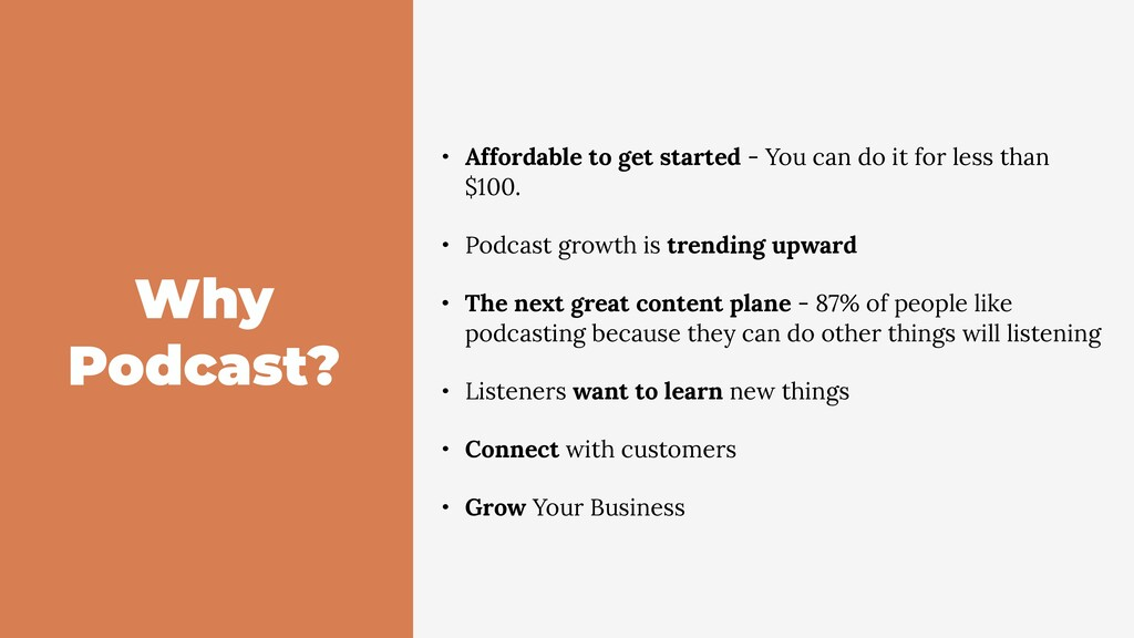 Why Podcast? • Affordable to get started - You ...