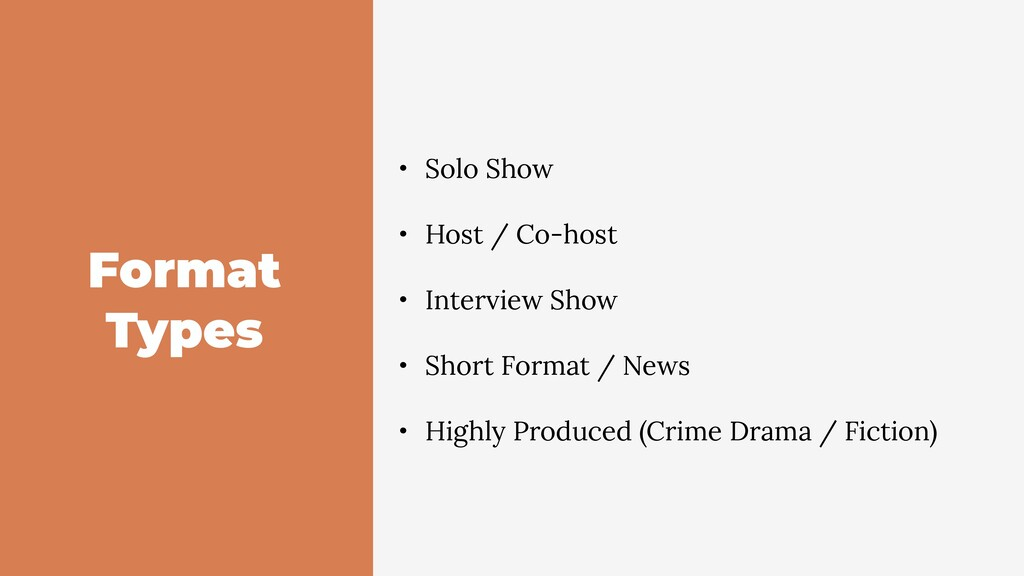 Format Types • Solo Show • Host / Co-host • Int...