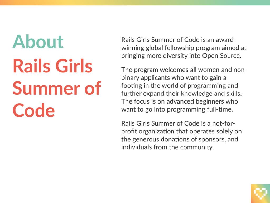 Rails Girls Summer of Code is an award- winning...
