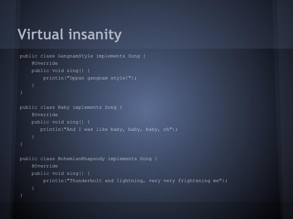 Virtual insanity public class GangnamStyle impl...