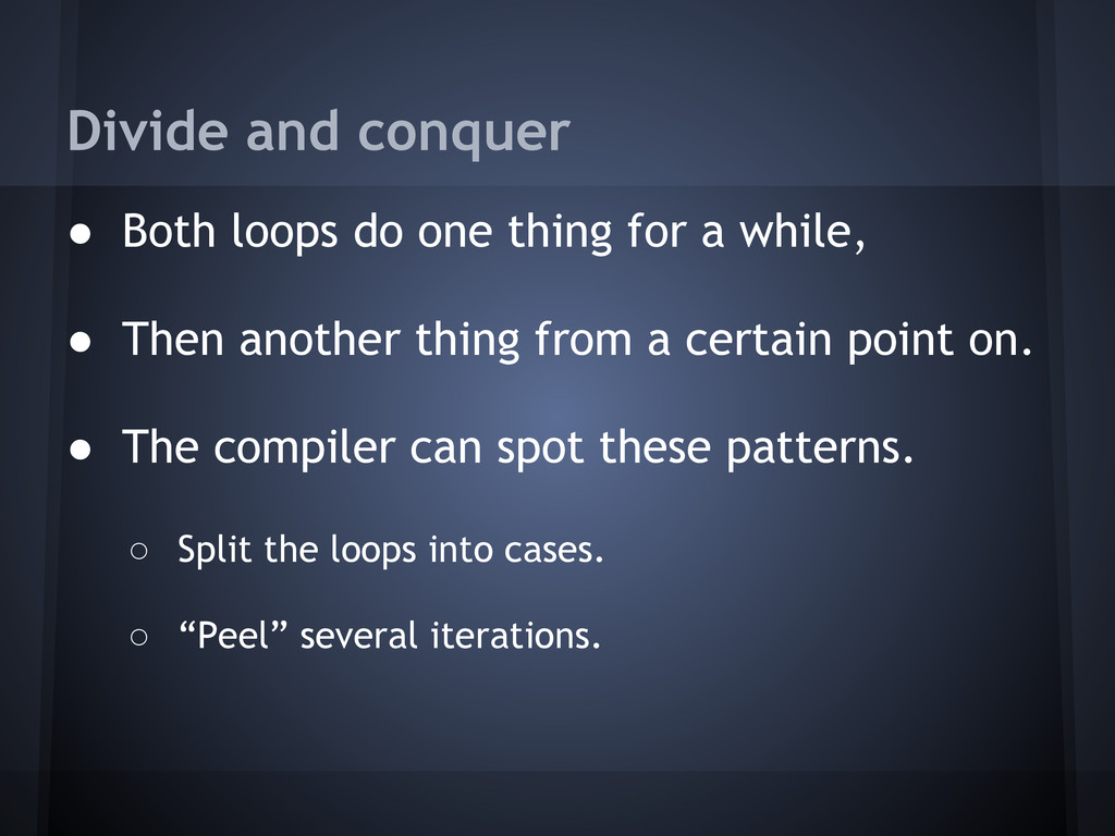Divide and conquer ● Both loops do one thing fo...