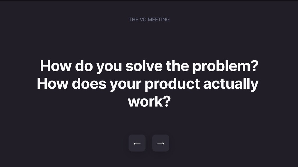 How do you solve the problem? How does your pro...